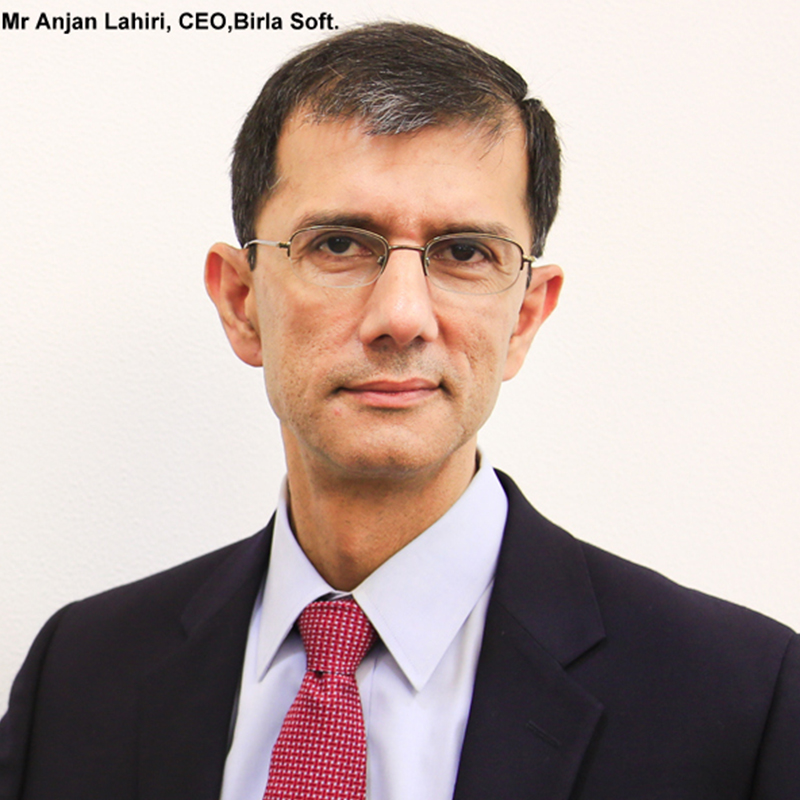 Mr. Anjan Lahiri, CEO -Birla Soft.