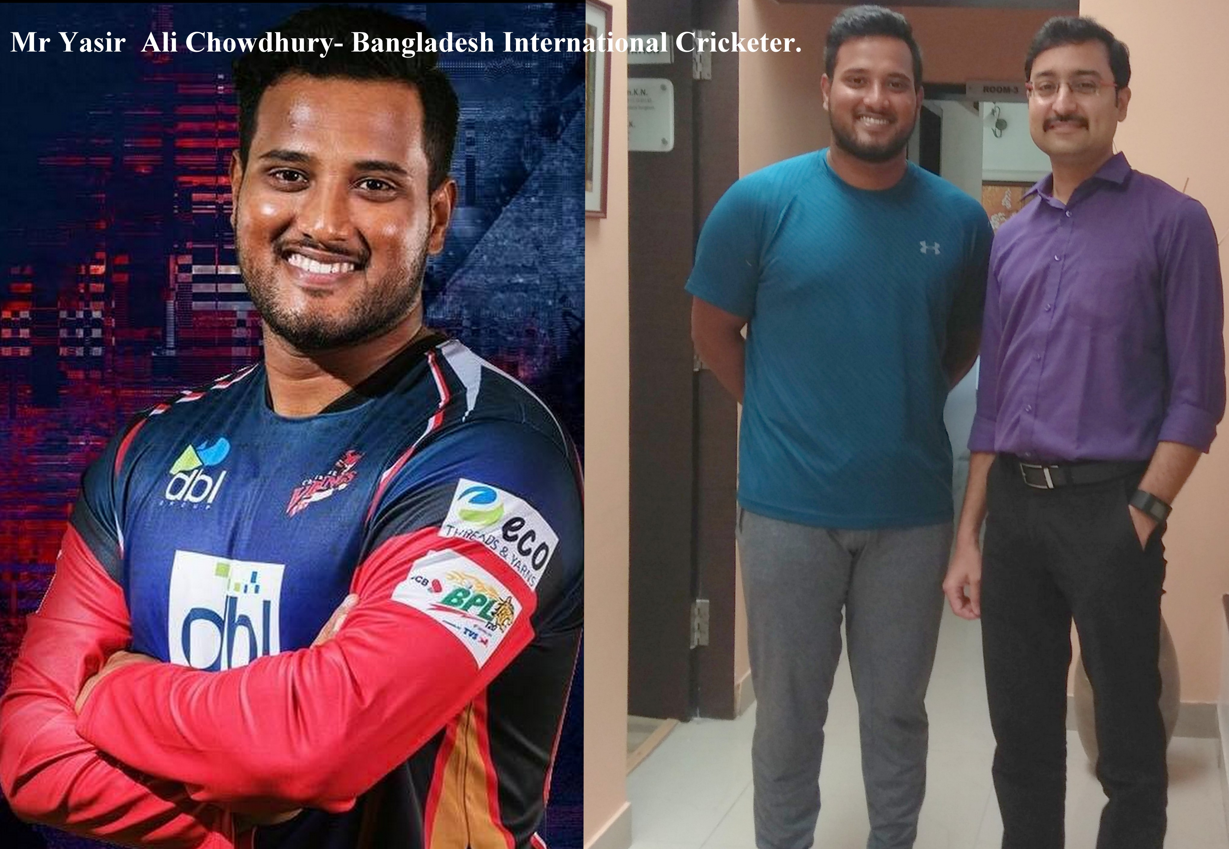 Mr.Yasir Ali Chowdhary, Bangladesh International Cricketer